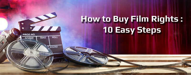 10 easy steps to buy film rights