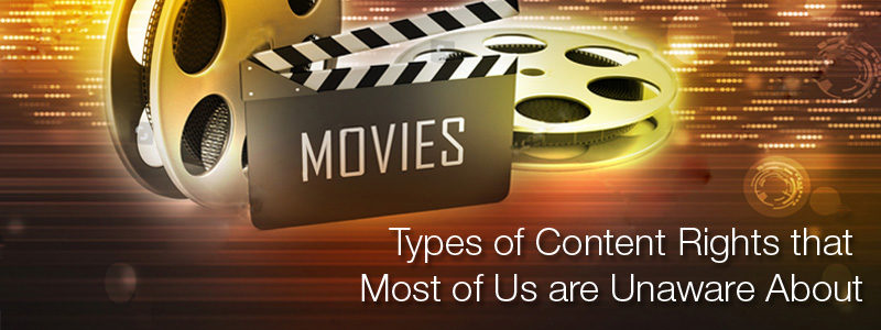 Types of Content Rights that Most of Us are Unaware About